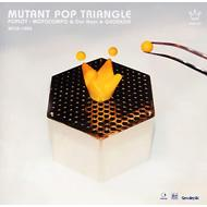 MUTANT POP TRIANGLE