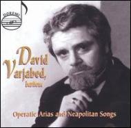 David Varjabed -Opera Arias & Neapolitan Songs
