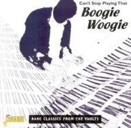 Can't Stop Playing That Boogiewoogie -Rare Classics From The Vaults