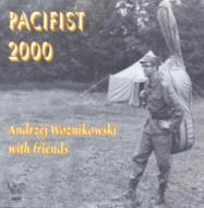 Pacifist 2000 -andrzej Woznikowski With Friends
