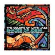 Colors Of Latin Jazz -Shadesof Jobim