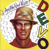 Q Are We Not Men ? A We Are Devo