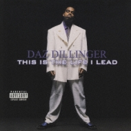 Daz Dillinger / This Is The Life I Lead