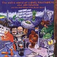 Weird World Of Lionel Fanthorpe & John Downes