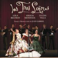 Las Tres Senoras -Music Of Juan Gabriel
