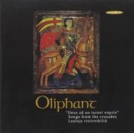 Songs From The Crusades: Oliphant