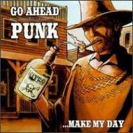 Go Ahead Punk Make My Day