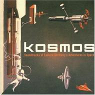 Kosmos : Soundtracks Of Eastern Germany's Adventures In Space