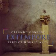 Extempore: Orlando Consort / Perfect Houseplants