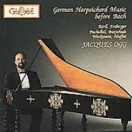 German Harpsichord Music Before Bach: Jacques Ogg
