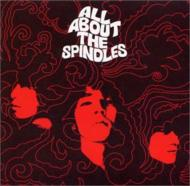 ALL ABOUT THE SPINDLES 〜スピンドルスのすべて〜