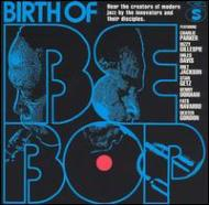 Birth Of Be Bop
