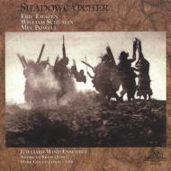 Shadowcatcher / New England Tryptic, Etc: M.gould / Juilliard Wind.ens