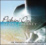 Pickin' On Kenny Chesney -Thefantastic Bluegrass Tribute