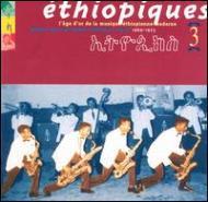 Ethiopiques 3 -1969-1975 L Age Dor De La Musique Ethiopienne Moderne