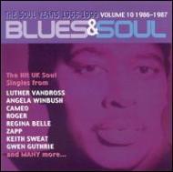 Blues & Soul Years Vol.10 1986-1987