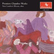 Premiere Chamber Works: Bloom(Ob), Etc.