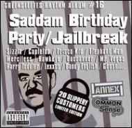 Saddam Birthday Party / Jailbreak -Greensleeves Rhythm Album #16