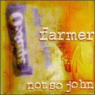 Farmer Not So John