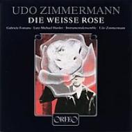 Die Weisse Rose: Zimmermann / Instrumentalensemble Fontana Harder
