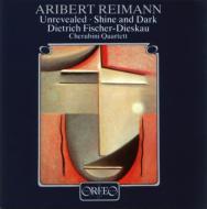 Unrevealed, Shine & Dark: F-dieskau(Br)Cherubini Q Reimann(P)