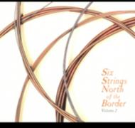 Six Strings North Of The Border: Vol.2
