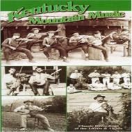 Kentucky Mountain Music -Classic Recordings Of The 1920s & 1930s