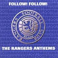 Follow! Follow! The Rangers Anthems