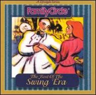 Family Circle/Best Of The Swing Era