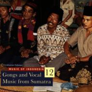 Music Of Indonesia 12 Gongsand Vocal Music From Sumatra