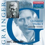 [グレインジャ−・エディション vol.15 管弦楽作品集3] ヒコックス/BBCフィルハーモニック