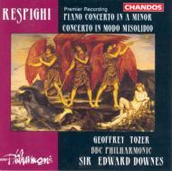 レスピーギ:ピアノ協奏曲、ミクソリディア旋法のピアノ協奏曲 トーザー/ダウンズ