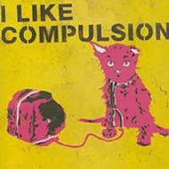 I Like Compulsion