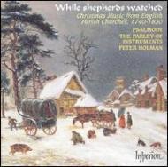 イングリッシュ・オルフェウス40 1740〜1830年のイギリス教会のクリスマス音楽 ホルマン