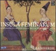 Insvla Feminarvm: Resonances Medievales De La Feminite Celte: La Reverdi