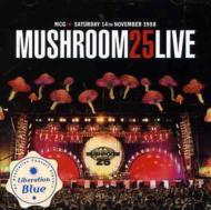 Mushroom 25 Live