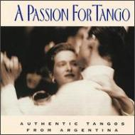 Pasion For Tangoauthentic Tangos From Argentina