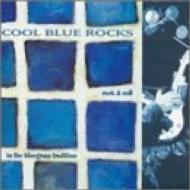 Cool Blue Rocks -Rock & Rollin The Bluegrass Tradition