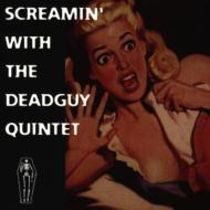 Screamin With The Deadguy Quintet