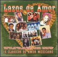Lazos De Amor -15 Clasicos Deamor Mexicano