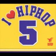I Love Hip Hop Vol.5