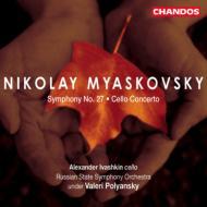 ミヤスコフスキー:交響曲第27番、チェロ協奏曲/イワーシキン(vc)、ポリャンスキー(指揮)、ロシア国立交響楽団