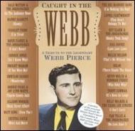 Caught In The Webb Pierce