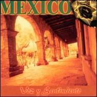 Mexico Voz Y Sentimiento