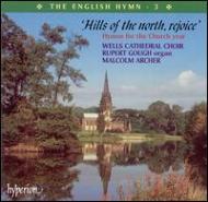 """[イギリスの賛歌 第3巻]""""北の丘、喜び"""" /アーチャー/ウェールズ大聖堂聖歌隊"""