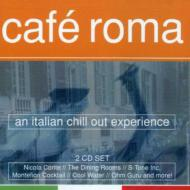 Cafe Roma -Italian Chill Outexperience