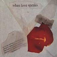 When Love Speakes