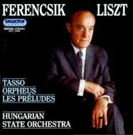 Preludes, Orpheus, Tasso: Ferencsik / Hungarian State.o