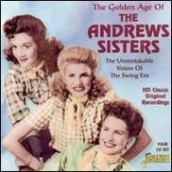Golden Age Of The Andrews Sisters -The Unmistakable Voices Of The Swi
