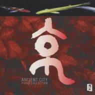 京ancient City / Piano Collection